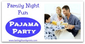 Family Night Fun: Pajama Party