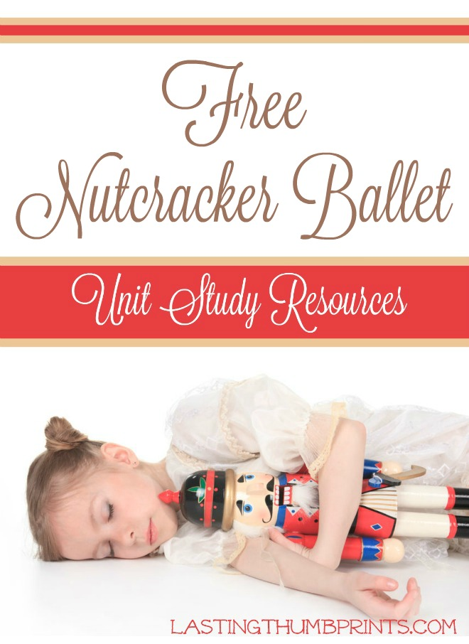 Free Nutcracker Ballet Unit Study Resources - Over 30 free learning resources including printables, study guides, activities, and more!