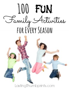Family Fun! 100 Activities to keep your family having fun all year long! This list is the BEST!