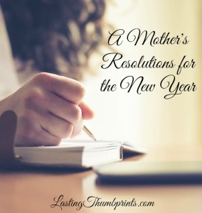 A Mother's Resolutions for the New Year