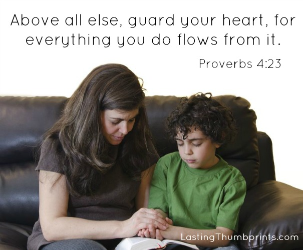 Above all else, guard your hearts mamas. Everything we do comes from it.
