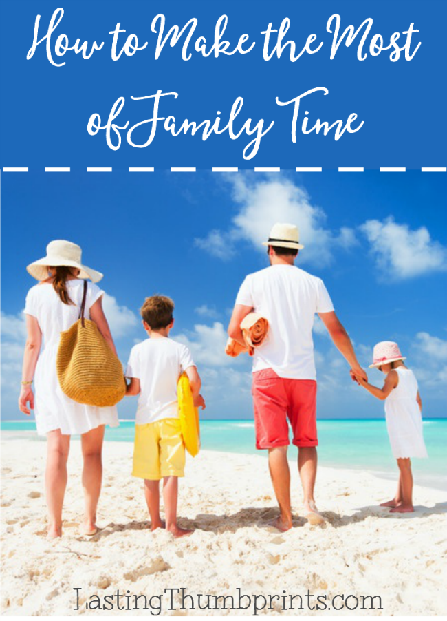 How to Make the Most of Family Time