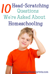 10 Head-Scratching Questions We've Been Asked About Homeschooling