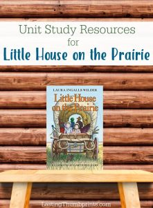 Little House on the Prairie Unit Study Resources – 35+ Freebies!