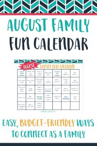 Connect with your family all month long with this free August family fun calendar! Low-prep, low-cost ideas for every day of the month!